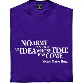 "Victor Hugo ""Idea"" Quote T-Shirt"