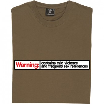 Warning: Contains Mild Violence and Frequent Sex References T-Shirt