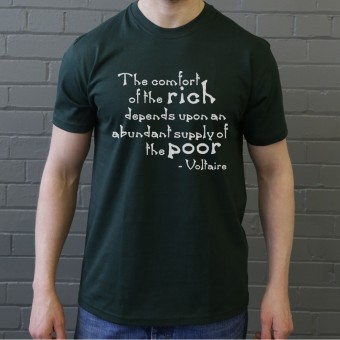 "Voltaire ""The Comfort Of The Rich"" Quote T-Shirt"