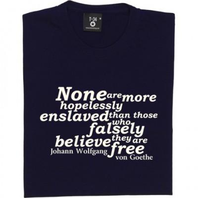 "Johann Wolfgang von Goethe ""Enslaved"" Quote"