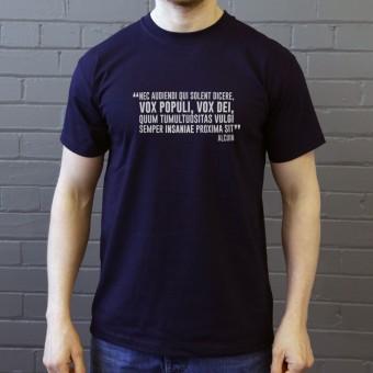 Nec Audiendi Qui Solent Dicere, Vox Populi, Vox Dei... T-Shirt