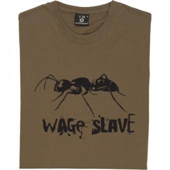 Wage Slave T-Shirt