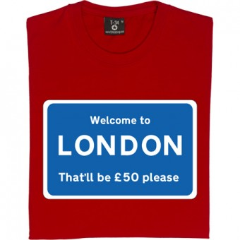 Welcome To London (Sign) T-Shirt
