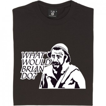 What Would Brian Do? T-Shirt