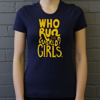 Who Run The World? Girls T-Shirt