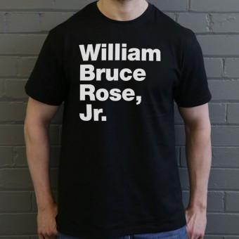 William Bruce Rose Jr T-Shirt