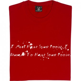 "Withnail And I: ""Demand To Have Some Booze"" T-Shirt"