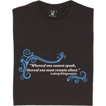 """Ludwig Wittgenstein """"Silent"""" Quote T-Shirt"""