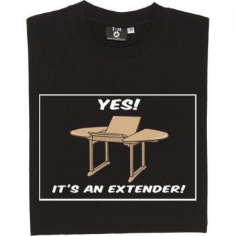 Yes! It's An Extender! T-Shirt