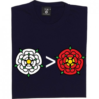 Yorkshire Is Greater Than Lancashire T-Shirt