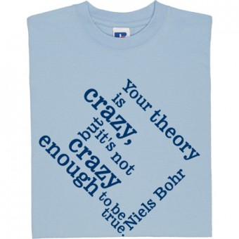 Your Theory Is Crazy T-Shirt
