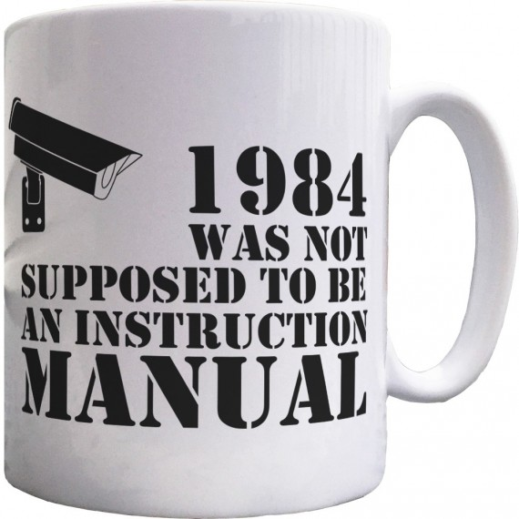 1984 Was Not Supposed To Be An Instruction Manual Ceramic Mug