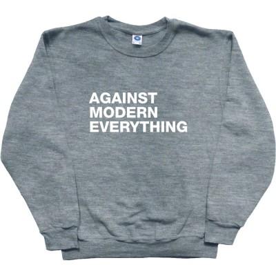 Against Modern Everything
