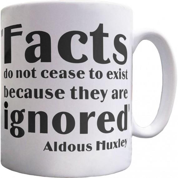 """Aldous Huxley """"Facts"""" Quote Ceramic Mug"""