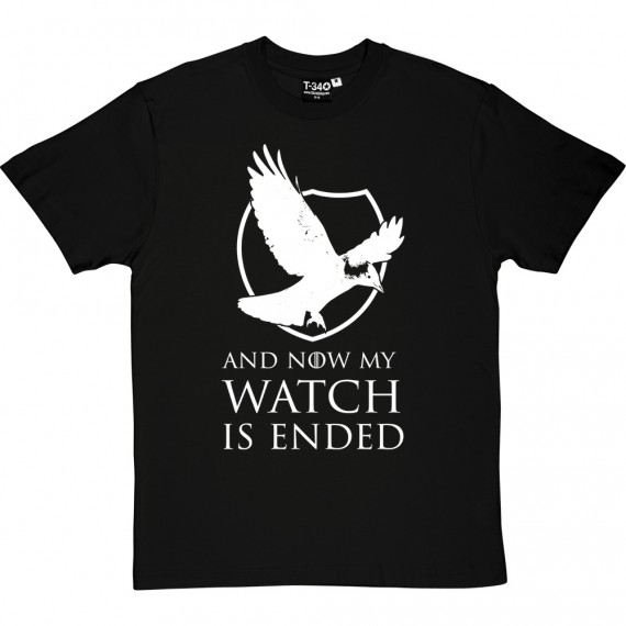 And Now My Watch Is Ended T-Shirt