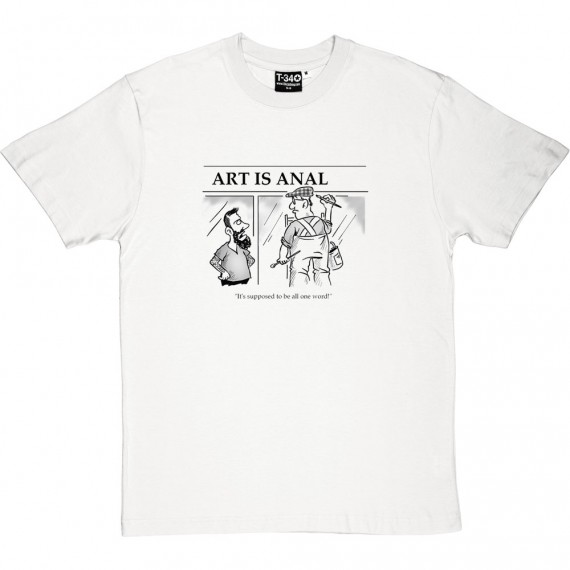 Art-Is-Anal T-Shirt