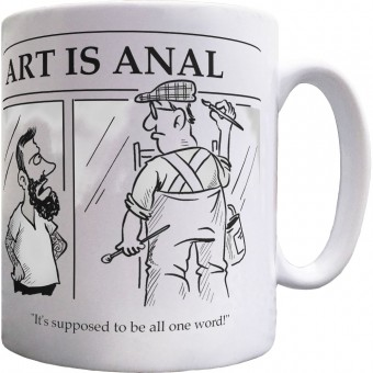 Art-Is-Anal Ceramic Mug
