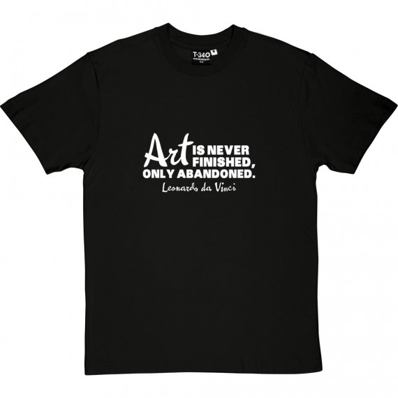 Art Is Never Finished T-Shirt