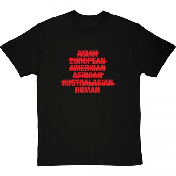Asian, European, American, African, Australasian, Human T-Shirt