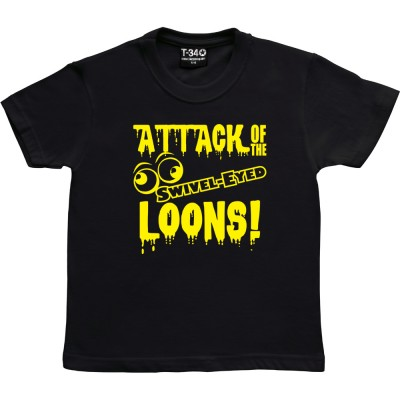 Attack Of The Swivel-Eyed Loons