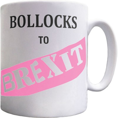 Bollocks To Brexit Ceramic Mug