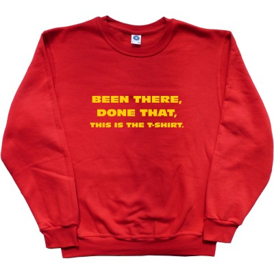 Been There, Done That, This Is The T-Shirt