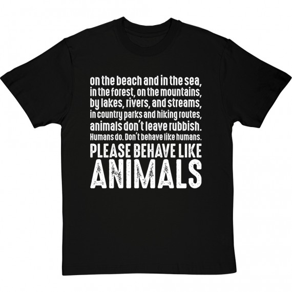 Please Behave Like Animals T-Shirt