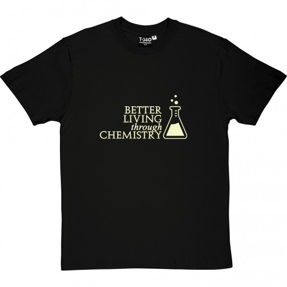Better Living Through Chemistry T-Shirt