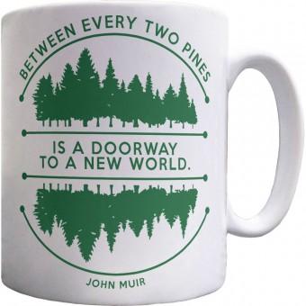 Between Every Two Pines Ceramic Mug