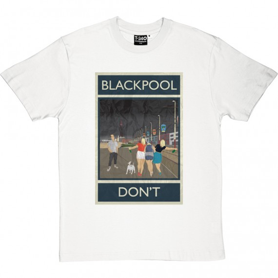 Blackpool: Don't T-Shirt