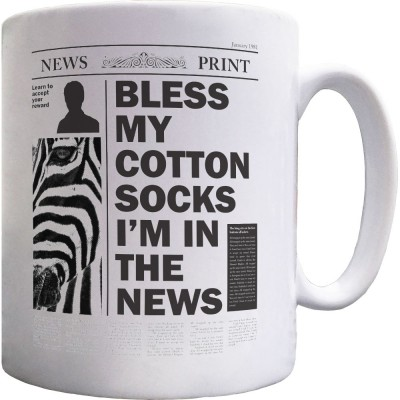 Bless My Cotton Socks I'm In The News Ceramic Mug