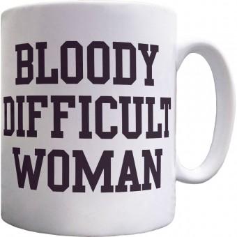Bloody Difficult Woman Ceramic Mug