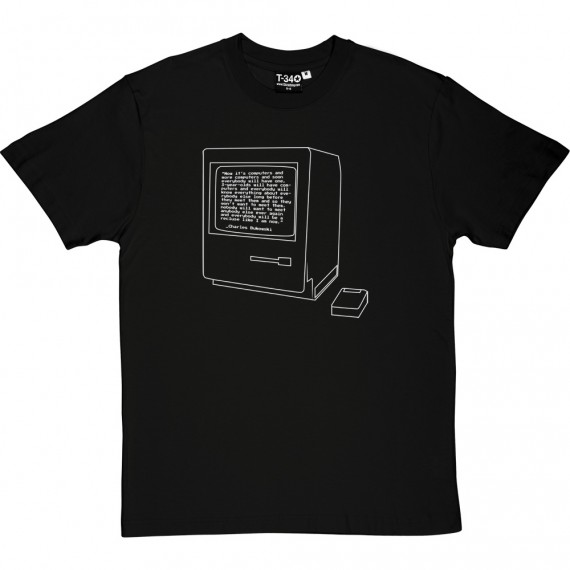 "Charles Bukowski ""Computers"" Quote T-Shirt"
