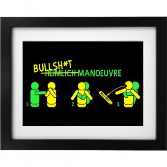 Bullsh*t Manoeuvre Art Print