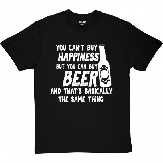 You Can't Buy Happiness But You Can Buy Beer T-Shirt