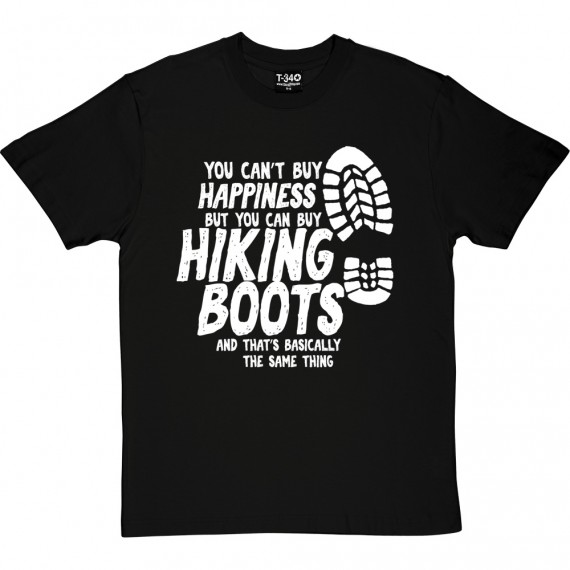 You Can't Buy Happiness But You Can Buy Hiking Boots T-Shirt