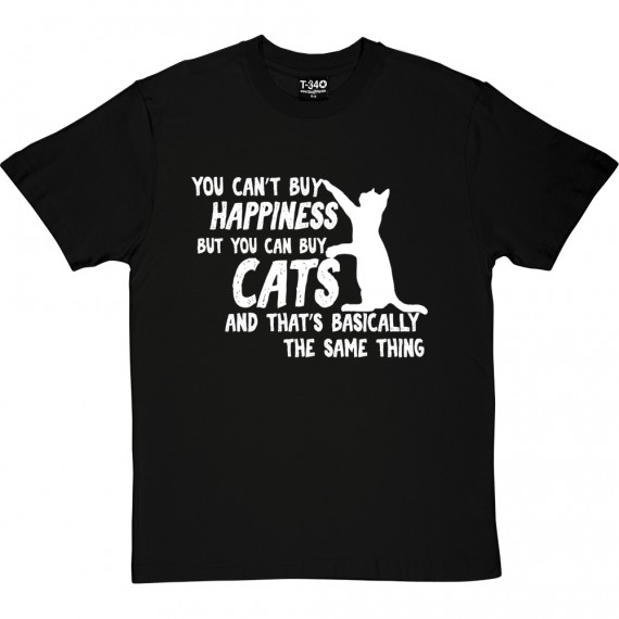 You Can't Buy Happiness But You Can Buy Cats T-Shirt