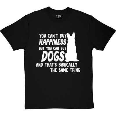 You Can't Buy Happiness But You Can Buy Dogs