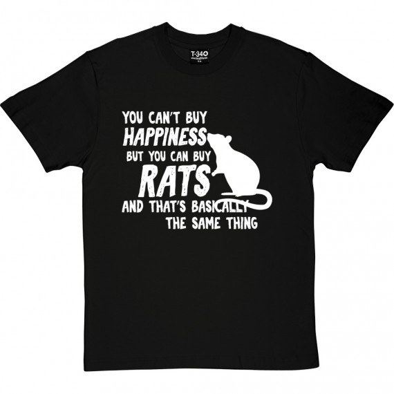 You Can't Buy Happiness But You Can Buy Rats T-Shirt