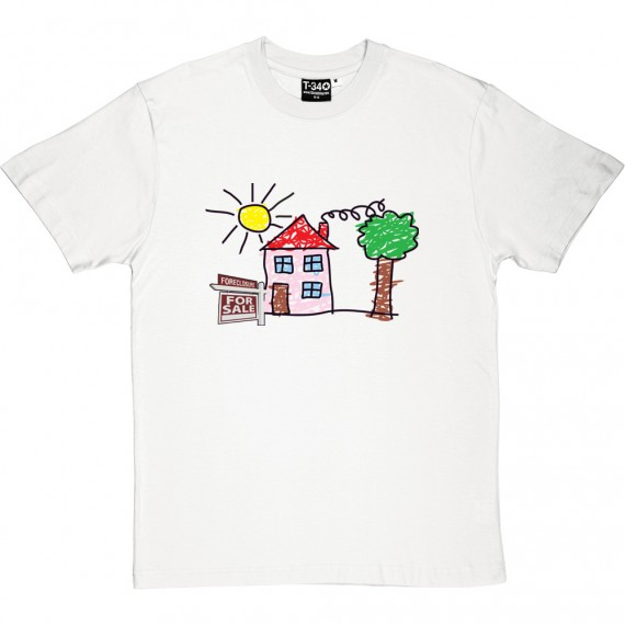 Child's House Foreclosure T-Shirt