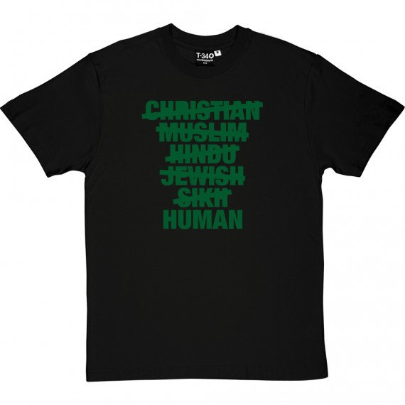 Christian, Muslim, Hindu, Jew, Sikh, HUMAN T-Shirt