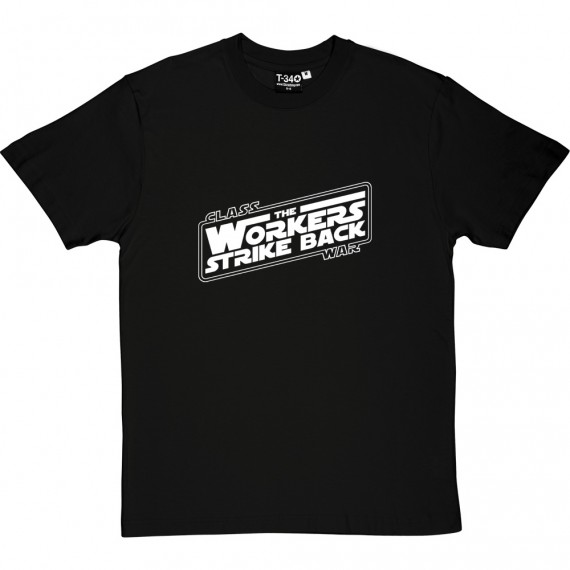 Class War: The Workers Strike Back T-Shirt