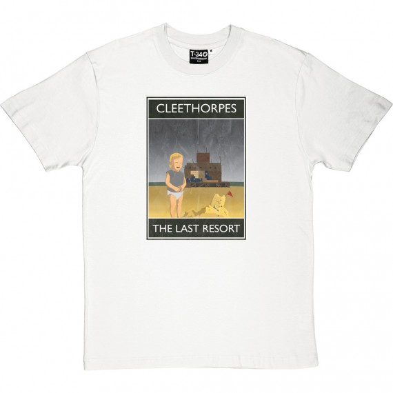 Cleethorpes: The Last Resort T-Shirt
