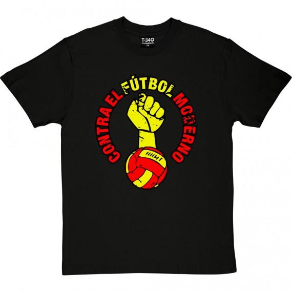 Contra El Futbol Moderno T-Shirt