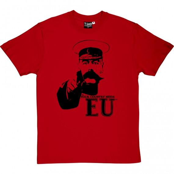 Your Country Needs EU T-Shirt