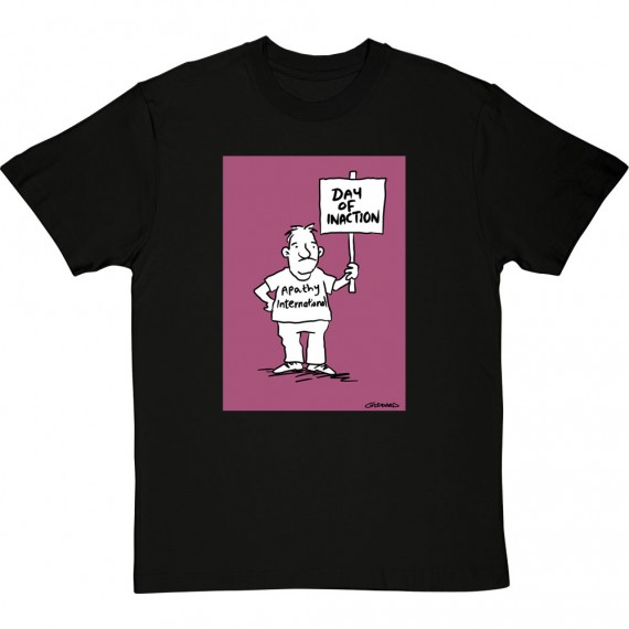 Day Of Inaction T-Shirt