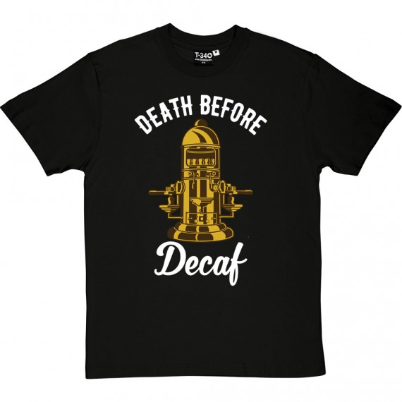 Death Before Decaf (Coffee Machine) T-Shirt