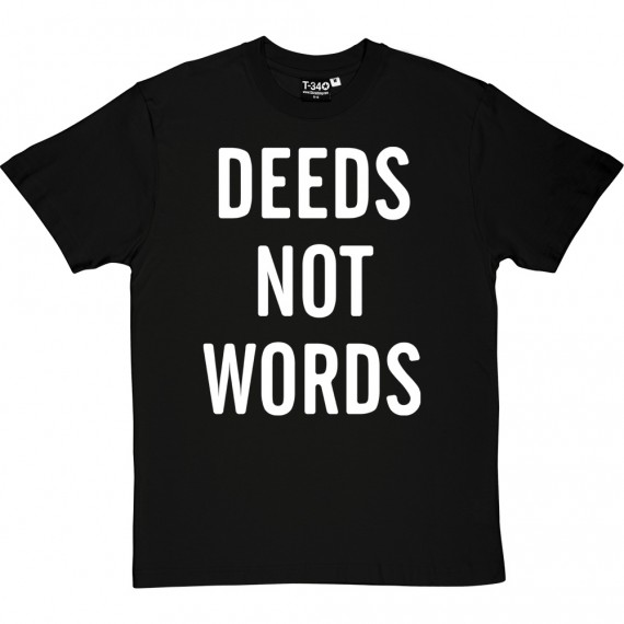 Deeds Not Words T-Shirt