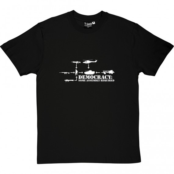 Democracy: Some Assembly Required T-Shirt
