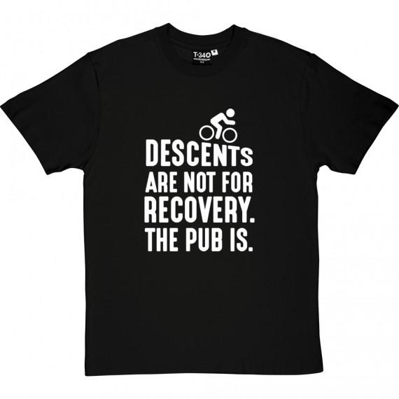 Descents Are Not For Recovery T-Shirt